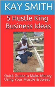 5 Hustle King Business Ideas